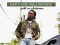 Every Future Single That Went Gold Or Platinum