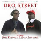 Dro Street (Hosted by DJ Greg Street)