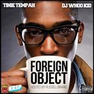 Foreign Object (Hosted By DJ Whoo Kid)