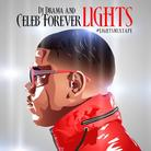 Celeb Forever - Lights Mixtape (Hosted by DJ Drama)