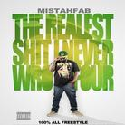 Mistah F.A.B. - Realest Shit I Never Wrote 4