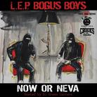 L.E.P. Bogus Boys - Now Or Neva (Hosted By DJ Green Lantern)