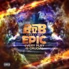 B.o.B - EPIC: Every Play Is Crucial