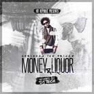 Money & Liquor (Hosted by DJ Tech)
