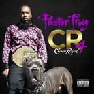 Pastor Troy - Crown Royal 4