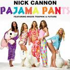 Nick Cannon - Pajama Pants Feat. Future, Migos & Traphik