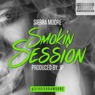 Sierra Moore - Session Smokin