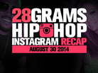 28 Grams: Hip-Hop Instagram Recap (Aug 30)