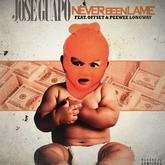 Jose Guapo - Never Been A Lame  Feat. Offset & Peewee Longway