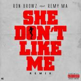 Ron Browz - She Don't Like Me (Remix) Feat. Remy Ma