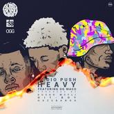 Audio Push - Heavy Feat. OG Maco