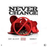 Shy Glizzy - Never Change Feat. Skooly