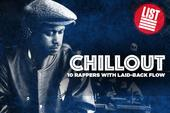 Chill Out: 10 Rappers With Laid-Back Flow