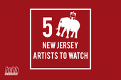 5 New Jersey Artists To Watch