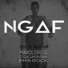 Manolo Rose - Never Gave A Fuck (NGAF) Feat. French Montana & PnB Rock