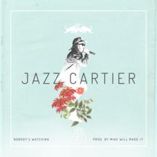 Jazz Cartier - Nobody's Watching (Prod. By Mike Will Made It)