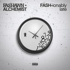 FASH-ionably Late (Prod. By The Alchemist)