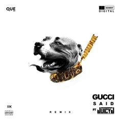 Gucci Said (Remix)