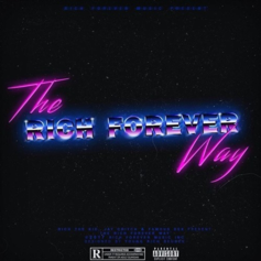 The Rich Forever Way [Stream]