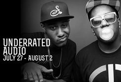Underrated Audio: July 27- August 2
