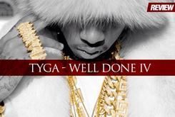 """Review: Tyga's """"Well Done 4"""" Mixtape"""