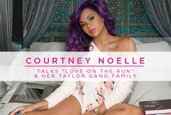 "Courtney Noelle Talks ""Love On The Run"" & Her Taylor Gang Family"