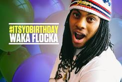 It's Yo Birthday: Waka Flocka's Top 21 Tracks