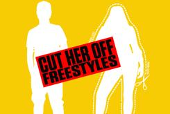"""Cut Her Off"" Freestyles: Vote For Your Favorite"