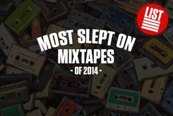 Slept-On Mixtapes Of 2014