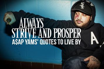 Always Strive And Prosper: A$AP Yams' Quotes To Live By