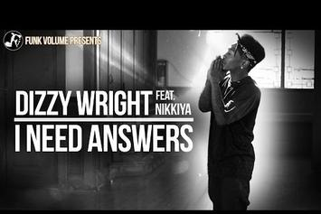 "Dizzy Wright Feat. Nikkiya ""I Need Answers"" Video"
