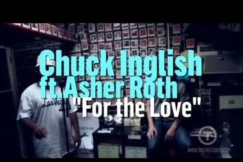 "Chuck Inglish Feat. Asher Roth ""For The Love (In-Studio Performance)"" Video"