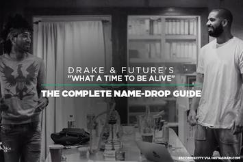"Drake & Future's ""What A Time To Be Alive"": The Complete Name-Drop Guide"