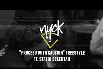 "Nyck Caution Feat. Statik Selektah ""Proceed With Caution"" Freestyle"