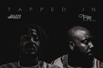 "Stream Trae Tha Truth & Mozzy's ""Tapped In"" LP"