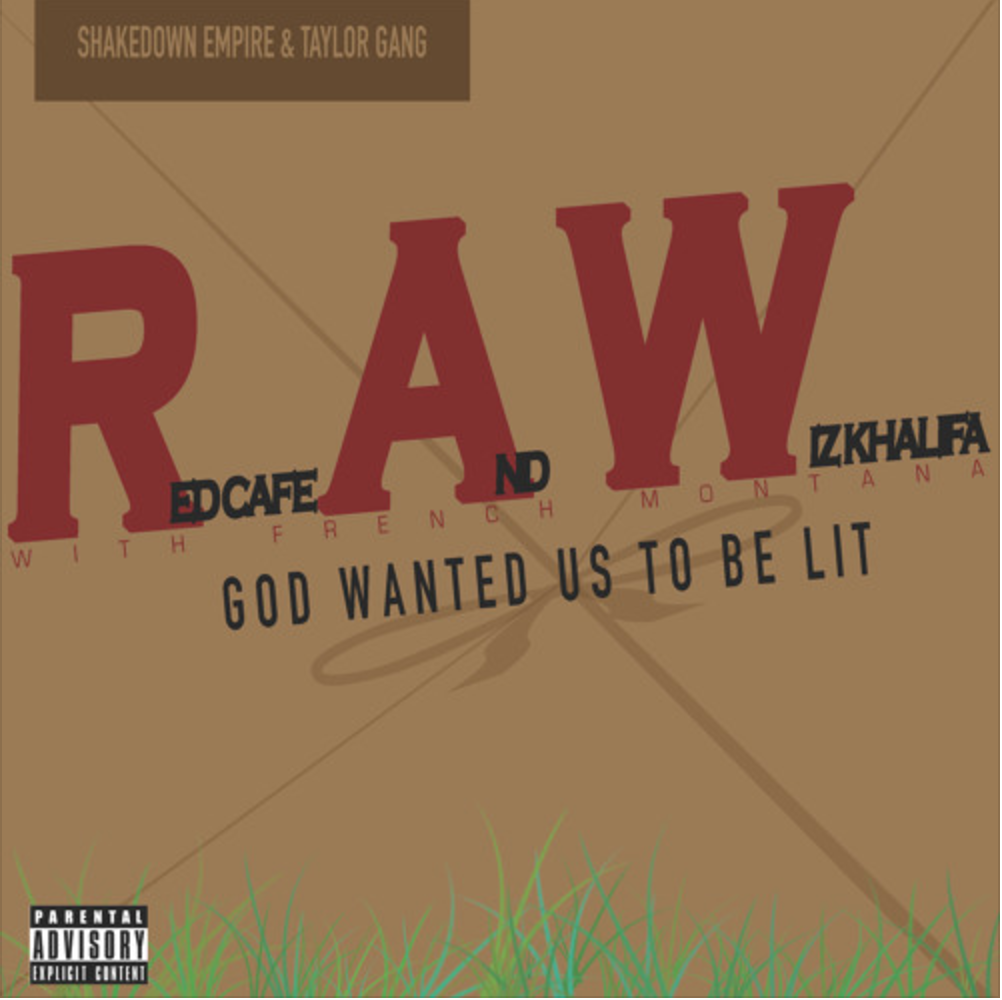 Red Cafe God Wanted Us To Be Lit Ft Wiz Khalifa & French Montana MP3 Download